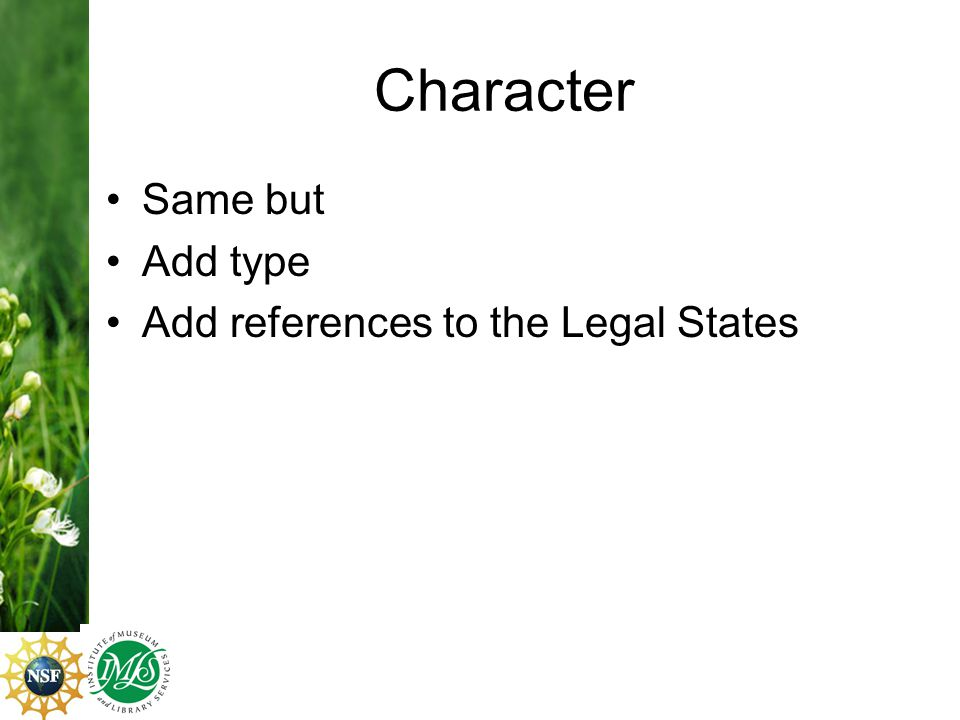 Character Same but Add type Add references to the Legal States