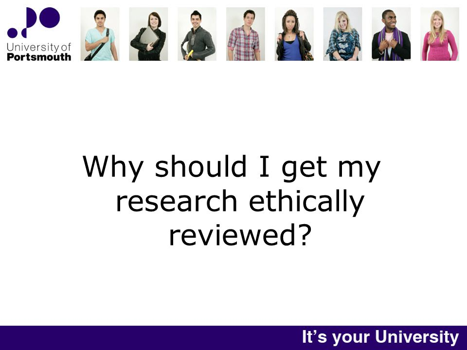 Why should I get my research ethically reviewed