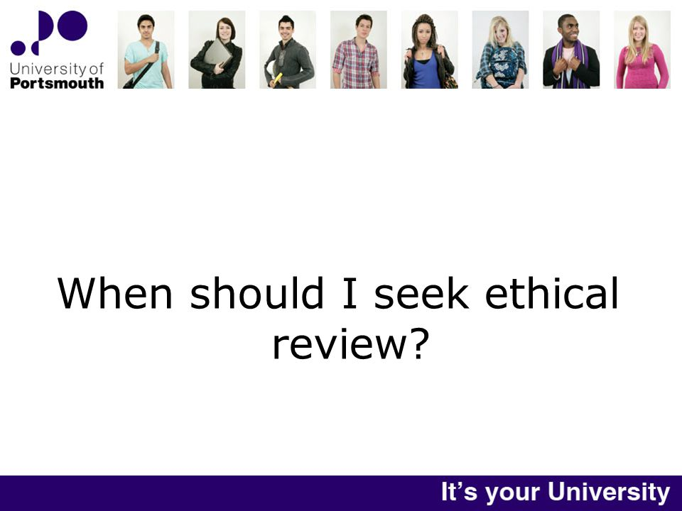When should I seek ethical review
