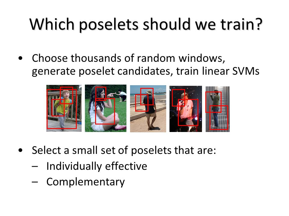 Which poselets should we train.