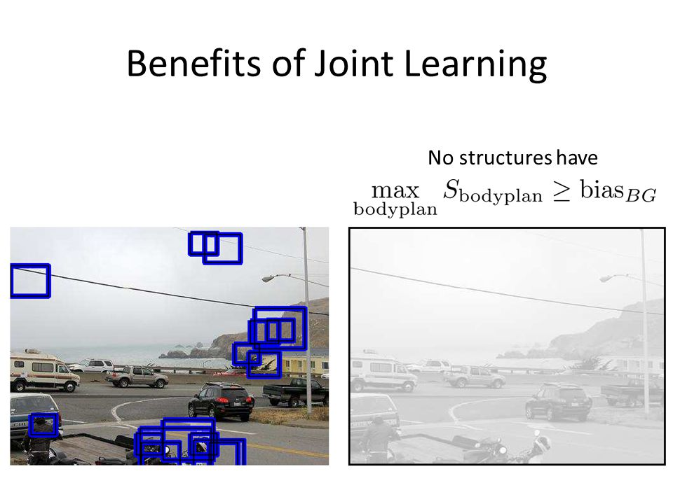 Benefits of Joint Learning No structures have