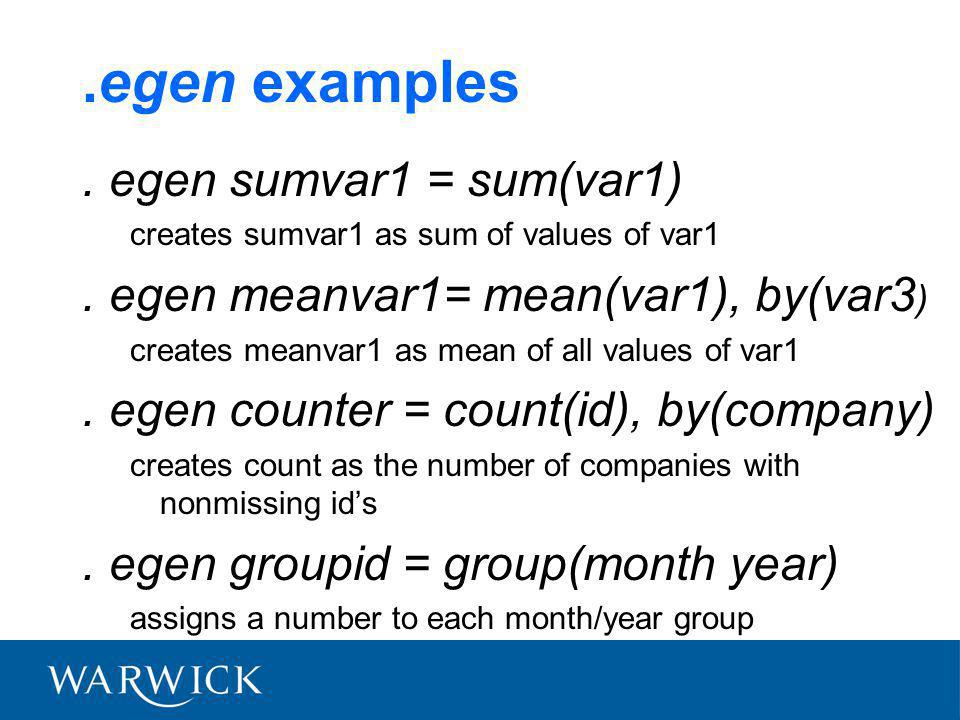 .egen examples. egen sumvar1 = sum(var1) creates sumvar1 as sum of values of var1.