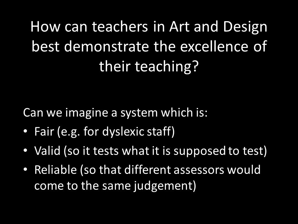 How can teachers in Art and Design best demonstrate the excellence of their teaching.