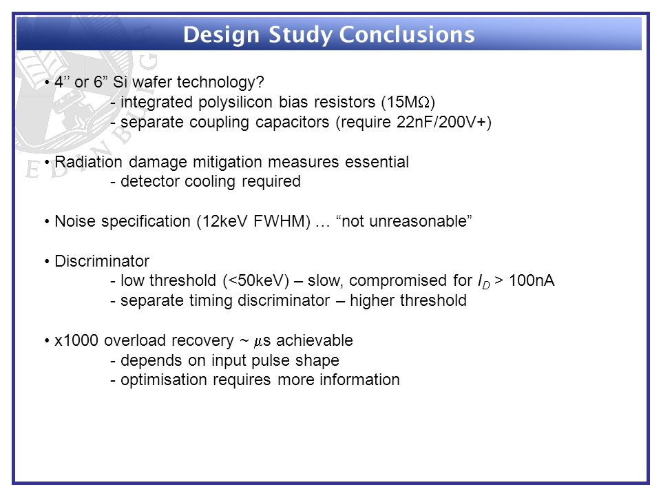 Design Study Conclusions 4'' or 6 Si wafer technology.