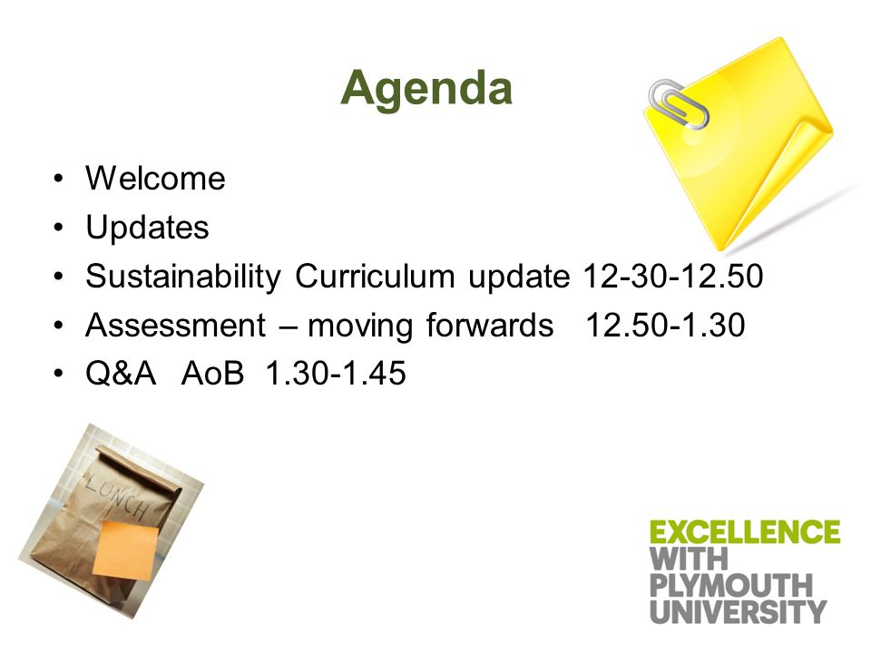 Agenda Welcome Updates Sustainability Curriculum update 12-30-12.50 Assessment – moving forwards 12.50-1.30 Q&A AoB 1.30-1.45