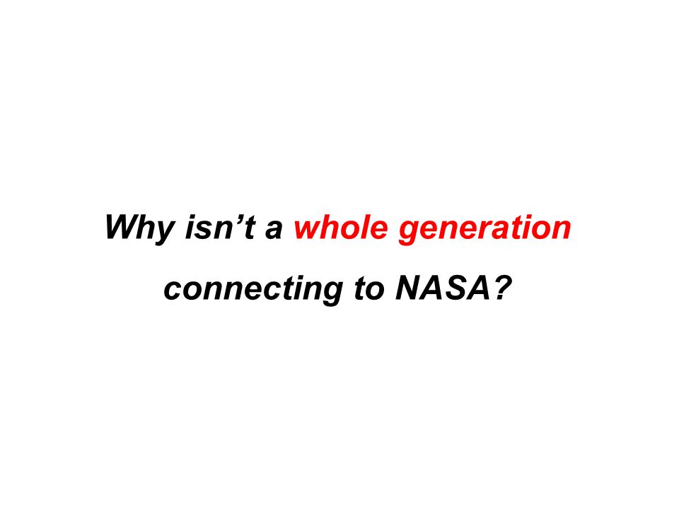 Why isn't a whole generation connecting to NASA