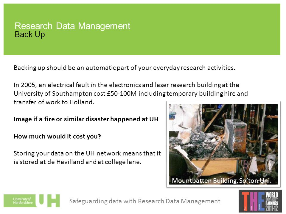 Research Data Management Back Up Backing up should be an automatic part of your everyday research activities.