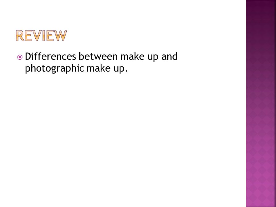  Differences between make up and photographic make up.