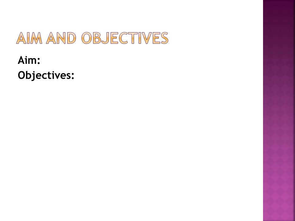 Aim: Objectives: