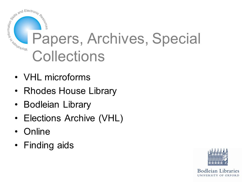 Papers, Archives, Special Collections VHL microforms Rhodes House Library Bodleian Library Elections Archive (VHL) Online Finding aids