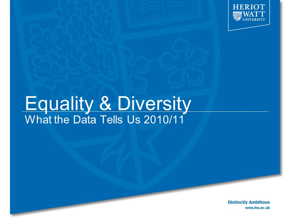Equality & Diversity What the Data Tells Us 2010/11