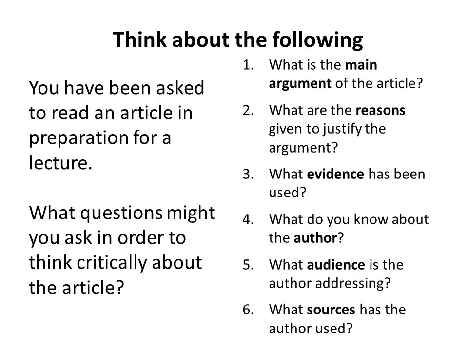 Think about the following You have been asked to read an article in preparation for a lecture.