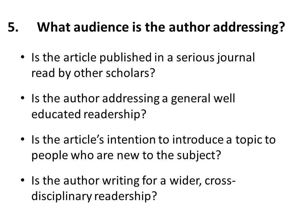 5.What audience is the author addressing.