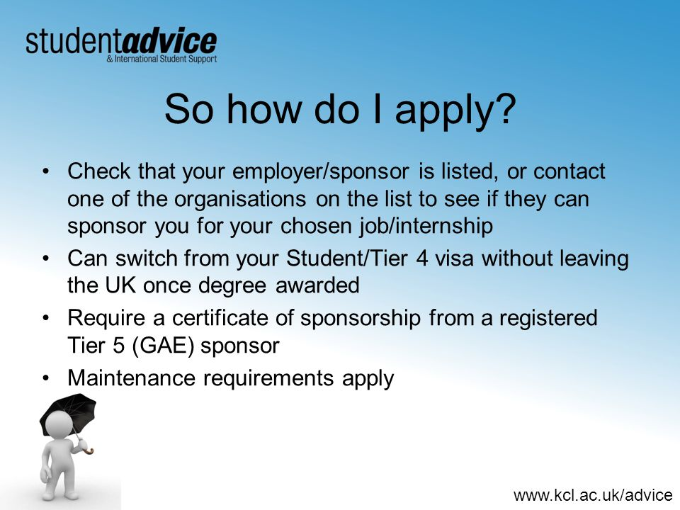 www.kcl.ac.uk/advice So how do I apply.