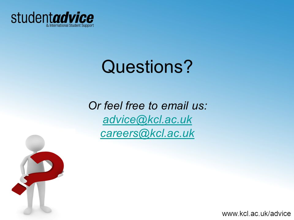 www.kcl.ac.uk/advice Questions.