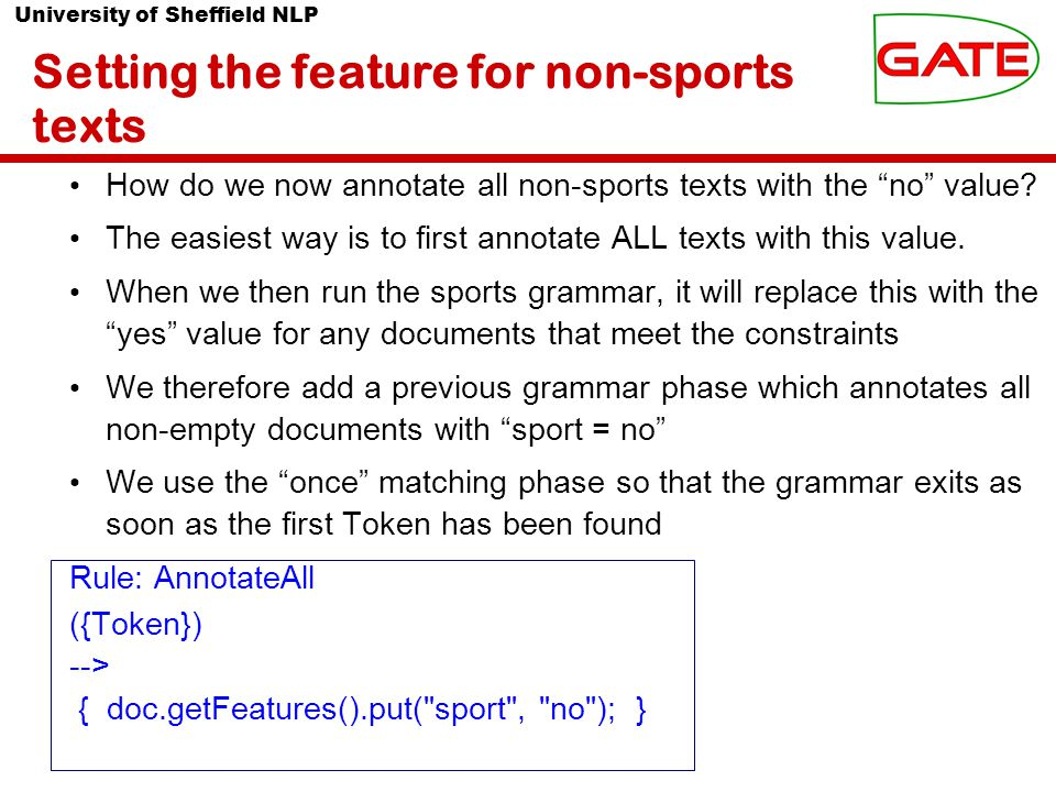 University of Sheffield NLP Setting the feature for non-sports texts How do we now annotate all non-sports texts with the no value.