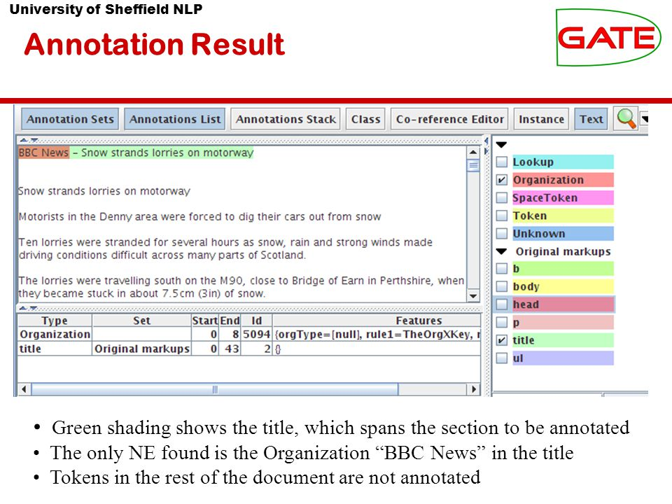 University of Sheffield NLP Annotation Result Green shading shows the title, which spans the section to be annotated The only NE found is the Organization BBC News in the title Tokens in the rest of the document are not annotated