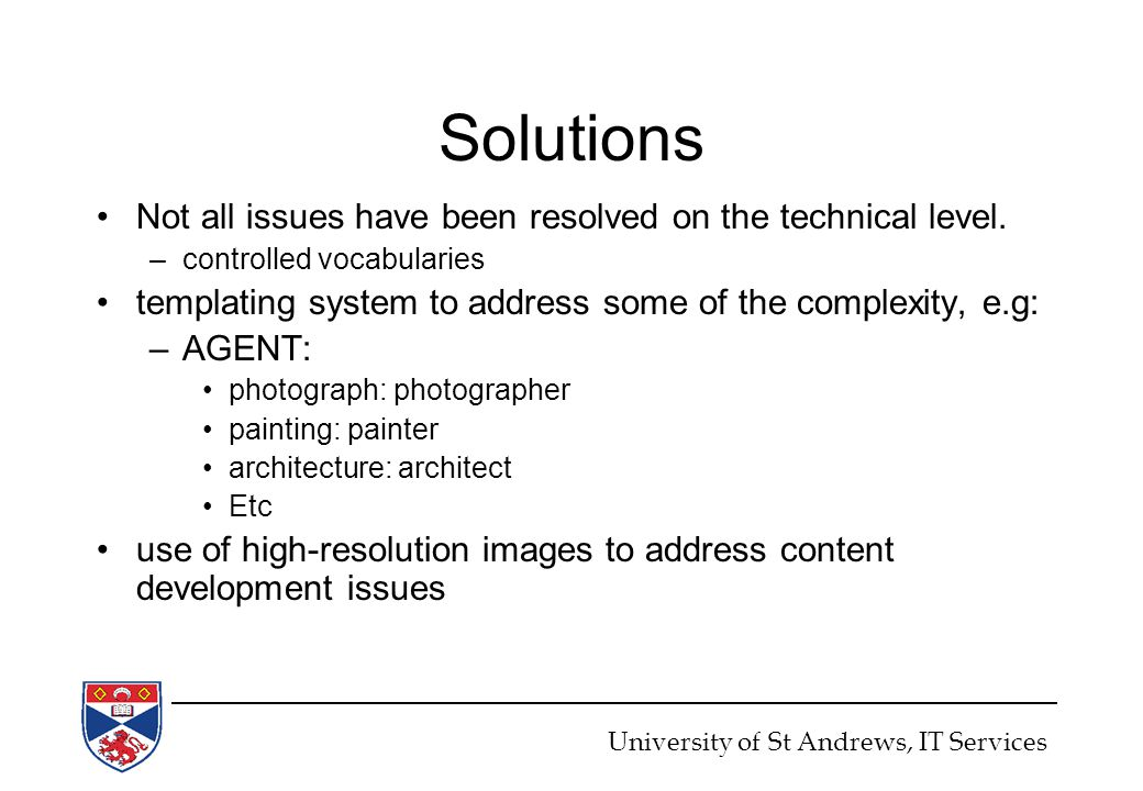 Solutions Not all issues have been resolved on the technical level.