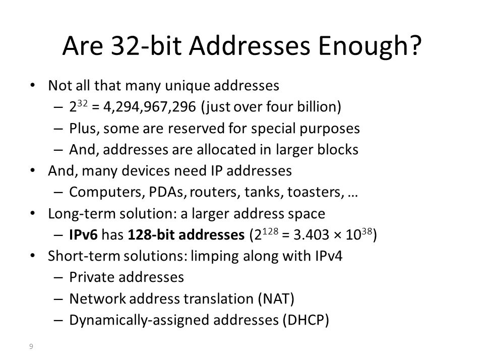 9 Are 32-bit Addresses Enough.