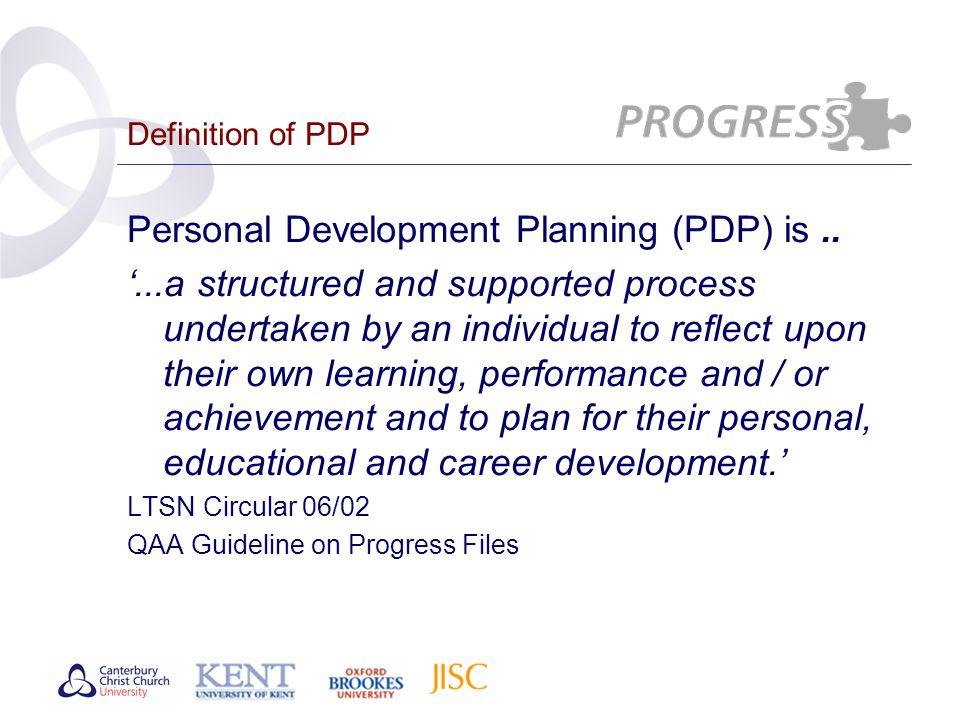 Definition of PDP Personal Development Planning (PDP) is..