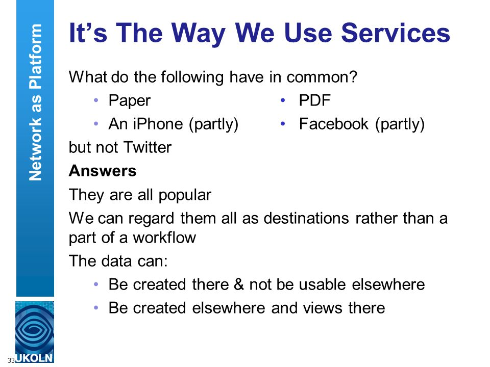 33 It's The Way We Use Services What do the following have in common.