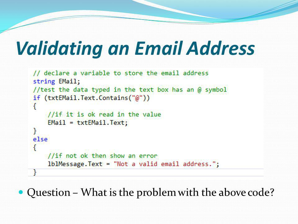Validating an Email Address Question – What is the problem with the above code
