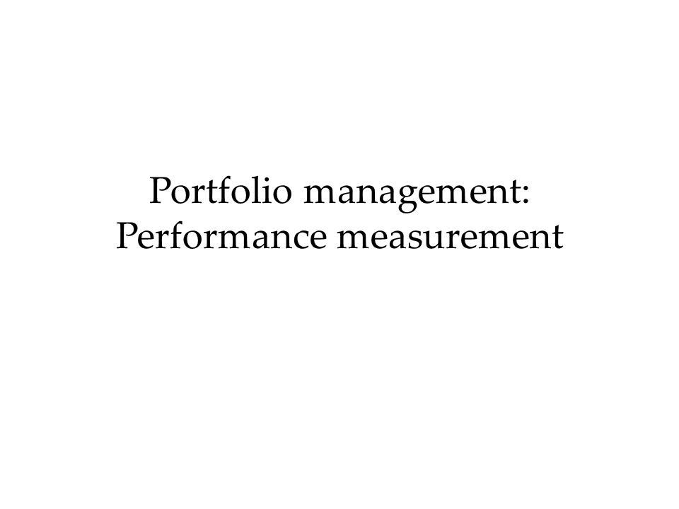 Portfolio management: Performance measurement