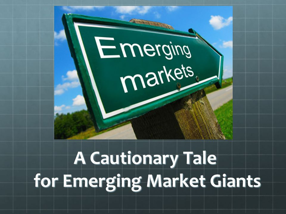 A Cautionary Tale for Emerging Market Giants