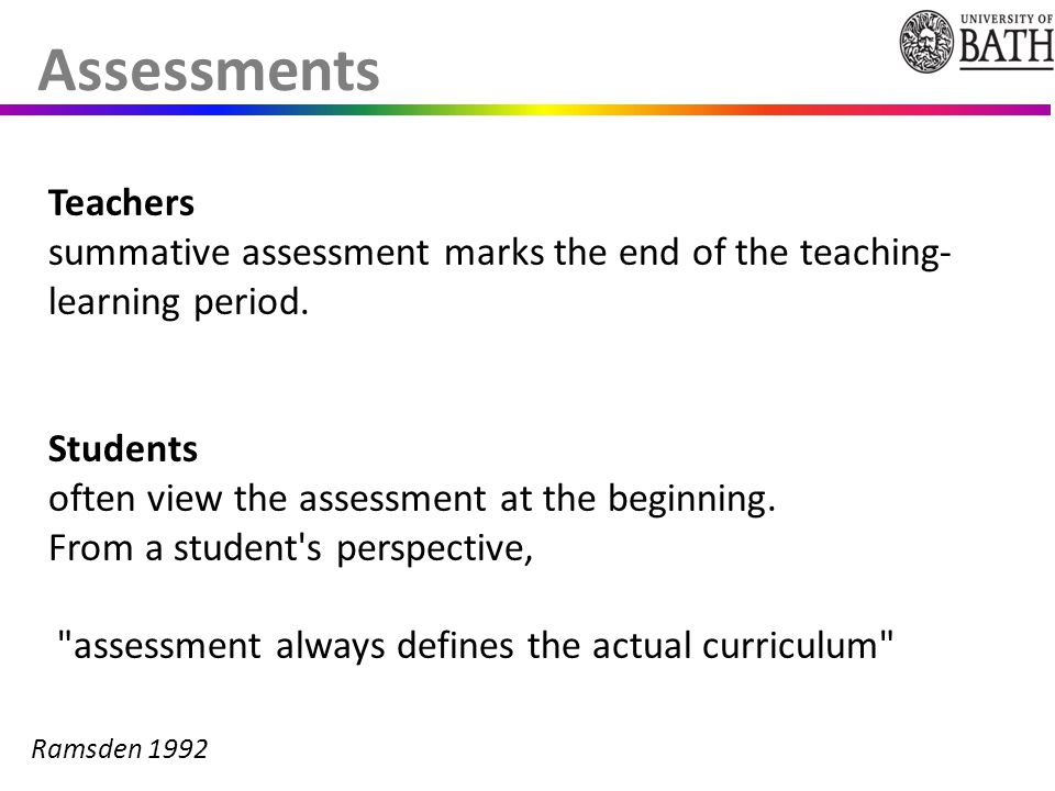 Assessments Teachers summative assessment marks the end of the teaching- learning period.