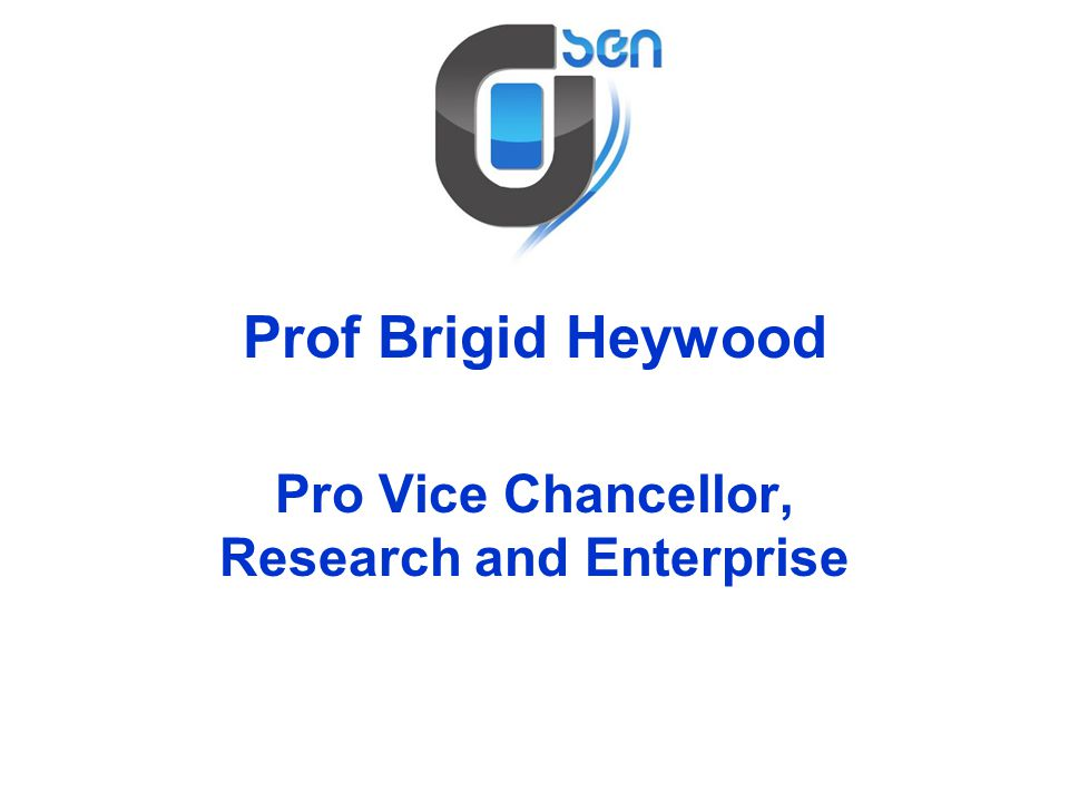 Prof Brigid Heywood Pro Vice Chancellor, Research and Enterprise