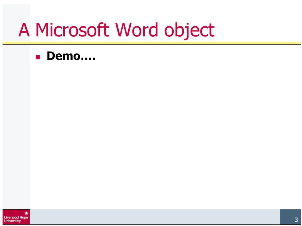 3 A Microsoft Word object Demo….