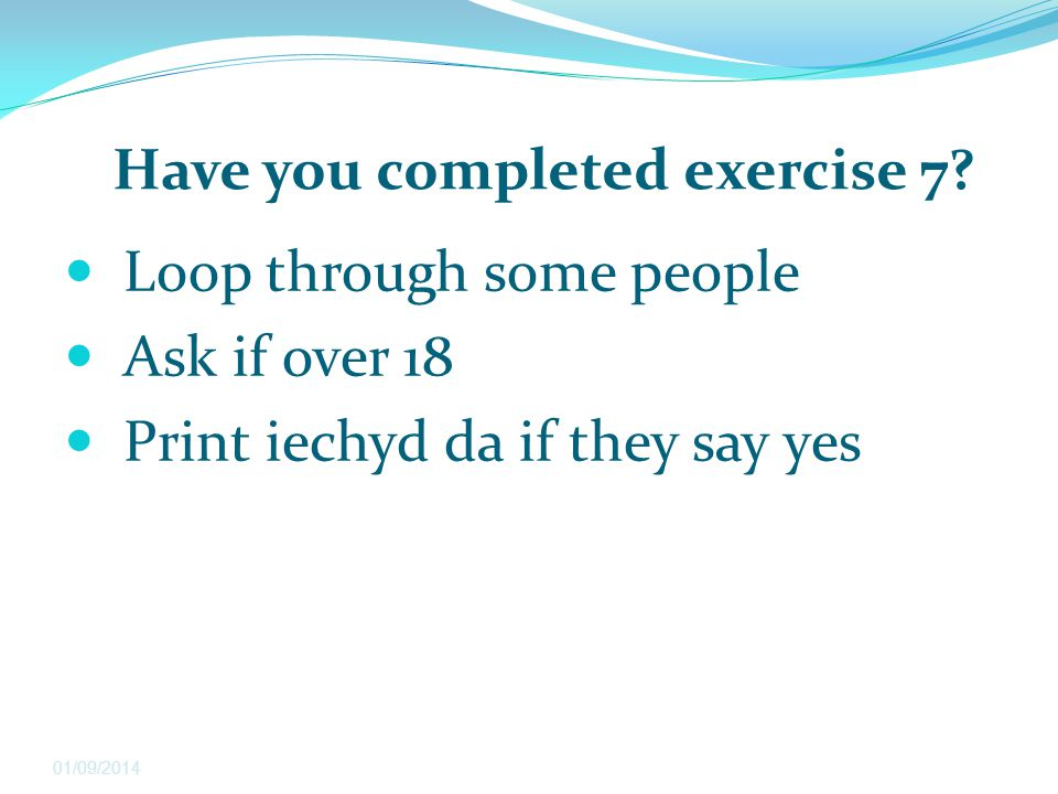 Have you completed exercise 7.