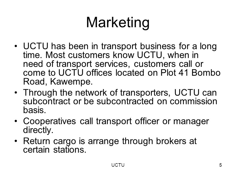 Marketing UCTU has been in transport business for a long time.