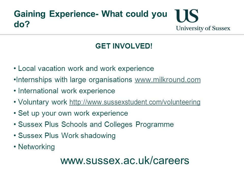 Gaining Experience- What could you do. GET INVOLVED.