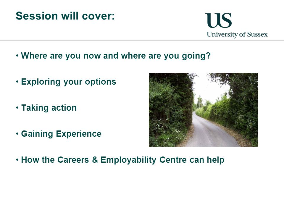 Session will cover: Where are you now and where are you going.