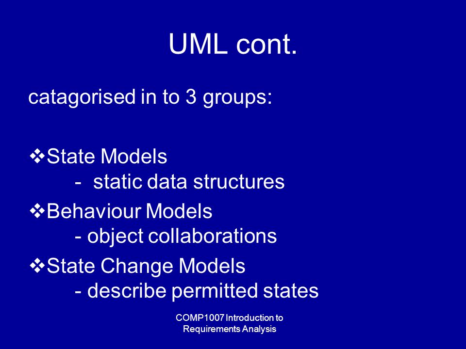COMP1007 Introduction to Requirements Analysis UML cont.