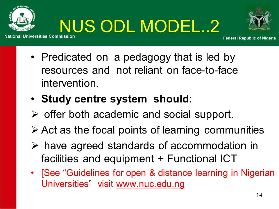 NUS ODL MODEL..2 Predicated on a pedagogy that is led by resources and not reliant on face-to-face intervention.