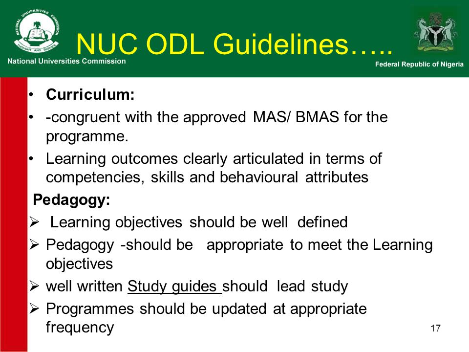 NUC ODL Guidelines….. Curriculum: -congruent with the approved MAS/ BMAS for the programme.