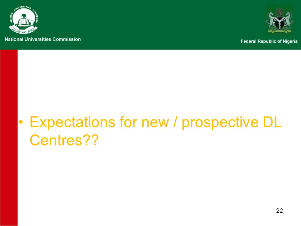 Expectations for new / prospective DL Centres 22