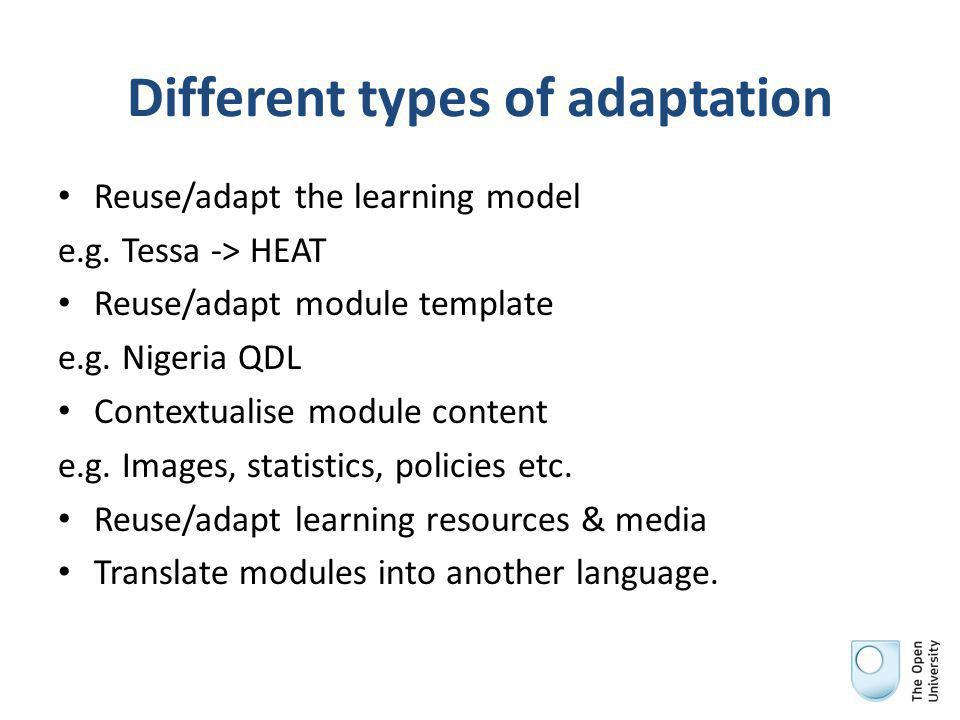 Different types of adaptation Reuse/adapt the learning model e.g.