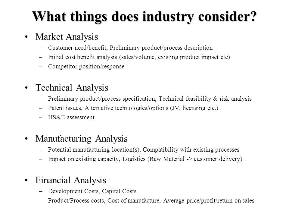 What things does industry consider.