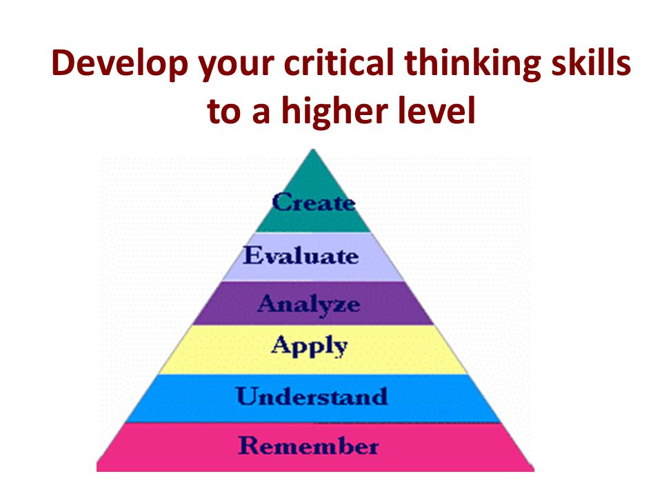 Develop your critical thinking skills to a higher level