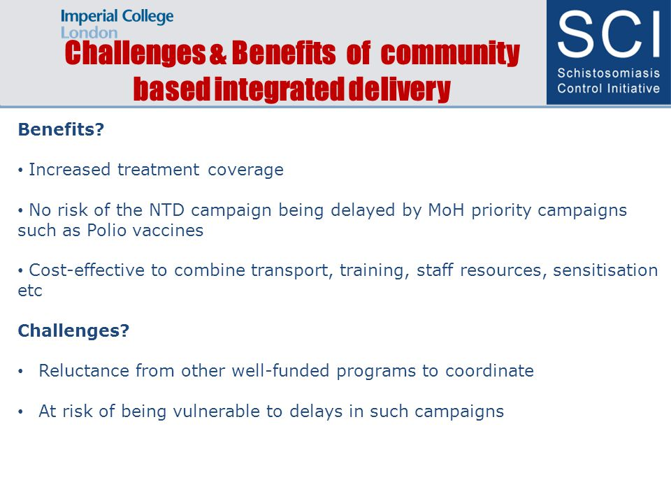 Challenges & Benefits of community based integrated delivery Benefits.