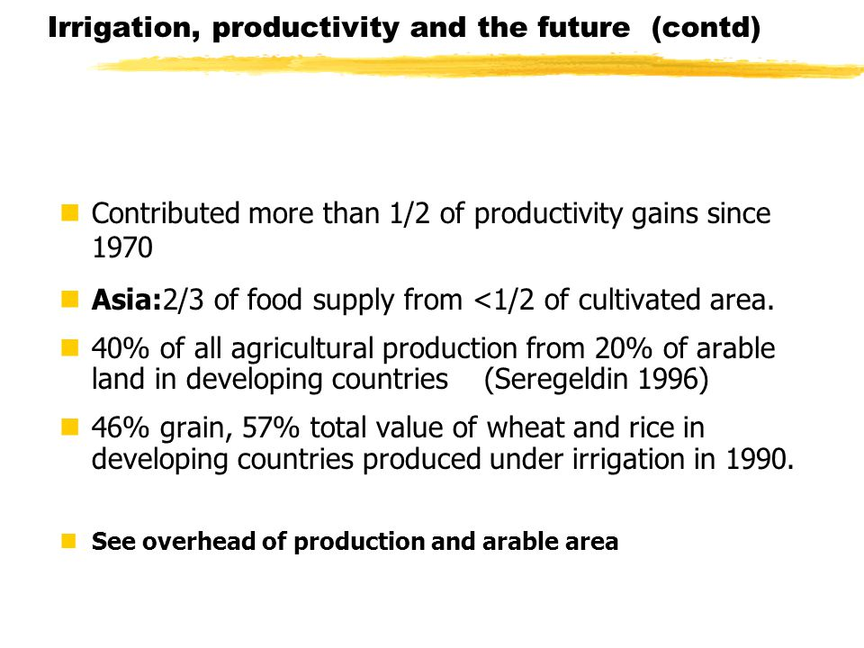 nContributed more than 1/2 of productivity gains since 1970 nAsia:2/3 of food supply from <1/2 of cultivated area.