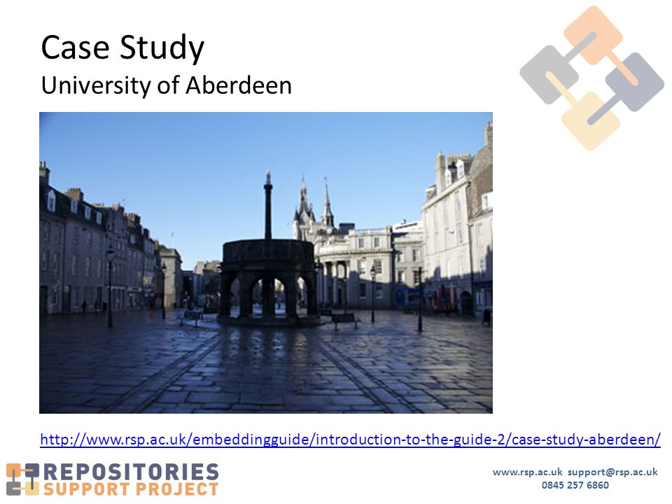 www.rsp.ac.uk support@rsp.ac.uk 0845 257 6860 Case Study University of Aberdeen http://www.rsp.ac.uk/embeddingguide/introduction-to-the-guide-2/case-study-aberdeen/