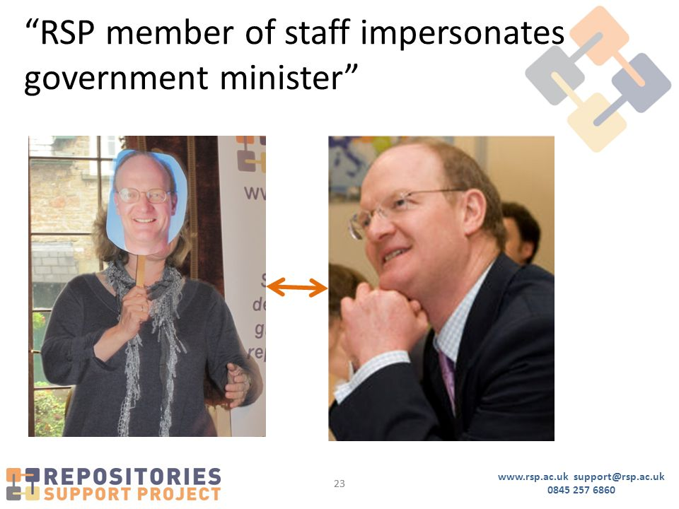 www.rsp.ac.uk support@rsp.ac.uk 0845 257 6860 23 RSP member of staff impersonates government minister