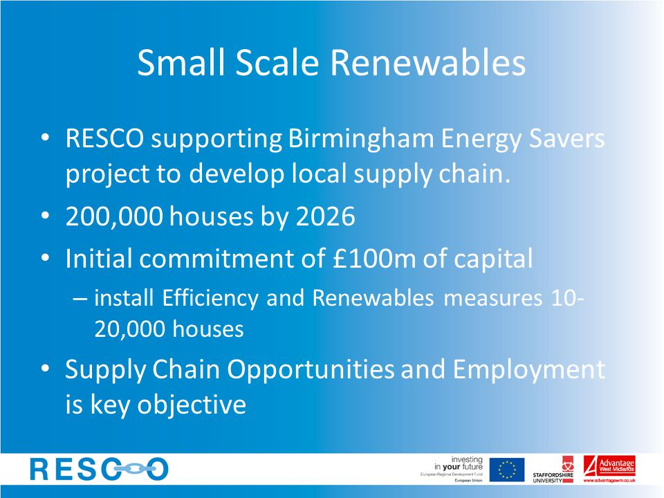 Small Scale Renewables RESCO supporting Birmingham Energy Savers project to develop local supply chain.