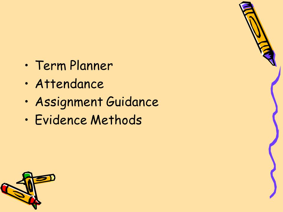 Term Planner Attendance Assignment Guidance Evidence Methods