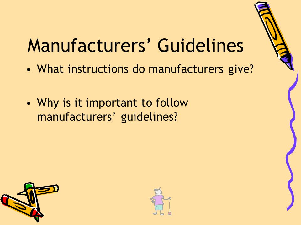 Manufacturers' Guidelines What instructions do manufacturers give.