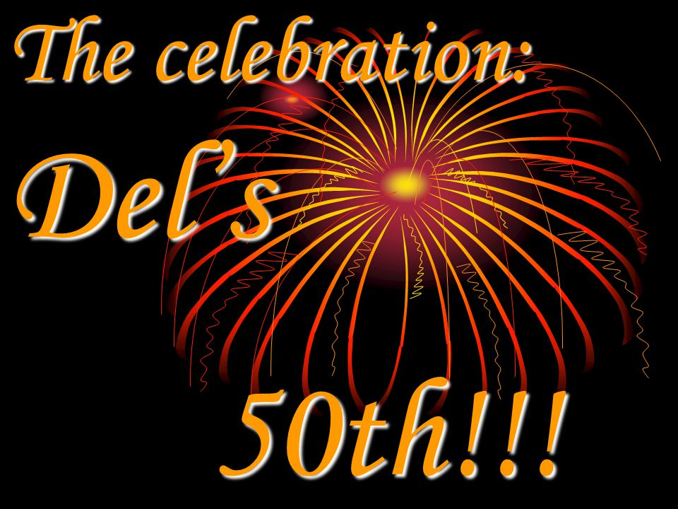 The celebration: Del's 50th!!!